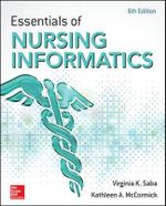 Essentials of Nursing Informatics : 6th Edition - Virginia K. Saba