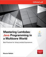 Mastering Lambdas : Java Programming in a Multicore World - Maurice Naftalin