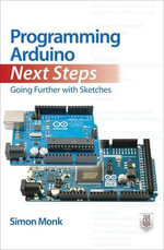 Programming Arduino Next Steps : Going Further with Sketches - Simon Monk