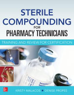 Sterile Compounding for Pharm Techs--A Text and Review for Certification - Kristy Malacos