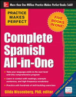 Practice Makes Perfect Complete Spanish All-in-one : Complete Spanish All-In-One - Gilda Nissenberg