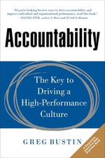 Accountability : The Key to Driving a High-performance Culture - Greg Bustin
