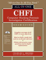 CHFI Computer Hacking Forensic Investigator Certification All-in-One Exam Guide - Charles L. Brooks