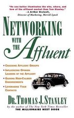 Networking with the Affluent - Dr Thomas J Stanley