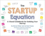 The Startup Equation : How to Visualize Your Business Dream and Build Your Plan for Success - Steve Fisher
