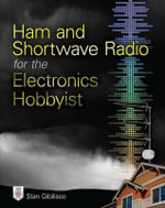 Ham and Shortwave Radio for the Electronics Hobbyist - Stan Gibilisco
