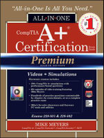 CompTIA A+ Certification All-in-one Exam Guide, Premium (Exams 220-801 & 220-802) : All-in-One - Michael Meyers
