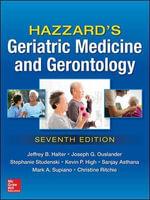 Hazzard's Geriatric Medicine and Gerontology - Jeffrey B. Halter