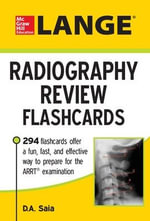 Lange Radiography Review Flashcards : Lange - D. A. Saia