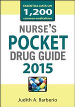 Nurses Pocket Drug Guide 2015 : Pocket Reference   - Judith A. Barberio