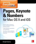 How to Do Everything : Pages, Keynote & Numbers for OS X and IOS - Dwight Spivey