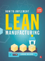 How to Implement Lean Manufacturing : 2nd Edition - Lonnie Wilson