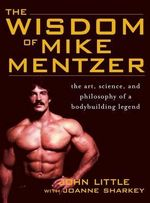 Wisdom of Mike Mentzer - John Little