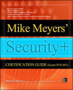 Mike Meyers' CompTIA Security+ Certification Guide (Exam SY0-401) : Certification Press - Michael Meyers