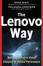 The Lenovo Way : Managing a Diverse Global Company in Rapidly Changing Times - Gina Qiao
