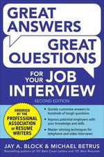 Great Answers, Great Questions for Your Job Interview - Jay A. Block