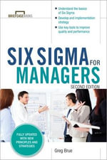 Six Sigma for Managers : 2nd Edition - Greg Brue
