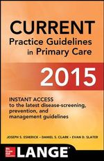 Current Practice Guidelines in Primary Care 2015 - Joseph S. Esherick