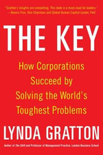 The Key : How Corporations Succeed by Solving the World's Toughest Problems - Lynda Gratton