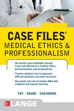 Case Files Medical Ethics and Professionalism : Case Files - Eugene C. Toy