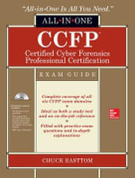 CCFP Certified Cyber Forensics Professional All-in-One Exam Guide - Chuck Easttom