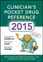 Clinicians Pocket Drug Reference 2015 : Pocket Reference - Leonard G. Gomella
