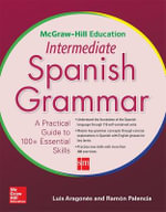 McGraw-Hill Education Intermediate Spanish Grammar - Luis Aragones