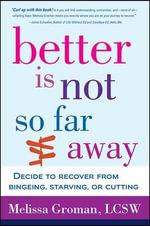 Better is Not So Far Away - Melissa Groman