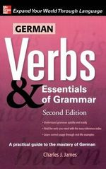 German Verbs & Essentials of Grammar : Verbs and Essentials of Grammar - James, Lloyd
