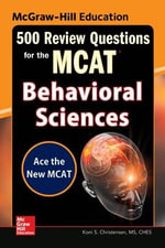 McGraw-Hill Education 500 Review Questions for the MCAT : Behavioral Sciences - Koni S. Christensen