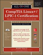 Comptia Linux+/Lpic-1 Certification All-In-One Exam Guide, Second Edition (Exams Lx0-103 & Lx0-104/101-400 & 102-400) : All in One - Robb Tracy