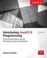Introducing Javafx 8 Programming : Oracle Press - Herbert Schildt
