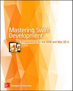 Mastering Swift Development : Programming for IOS 8 and Mac OS X - Evangelos Petroutsos