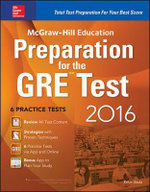 McGraw-Hill Education Preparation for the GRE Test 2016 : Strategies + 6 Practice Tests + 2 Apps - Erfun Geula