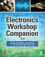 Electronics Workshop Companion for Hobbyists - Stan Gibilisco