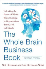 The Whole Brain Business Book : Unlocking the Power of Whole Brain Thinking in Organizations and Individuals : 2nd Edition - Ned Herrmann