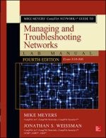 Mike Meyers' Comptia Network+ Guide to Managing and Troubleshooting Networks Lab Manual, Fourth Edition (Exam N10-006) - Michael Meyers
