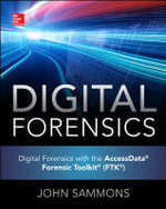 Digital Forensics with the Accessdata Forensic Toolkit - John Sammons