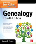 Genealogy : How to Do Everything : 4th Edition - George G. Morgan