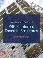 Analysis and Design of FRP Reinforced Concrete Structures - Shamsher Bahadur Singh