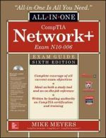 Comptia Network+ All-In-One Exam Guide (Exam N10-006) : All-In-One Series : 6th Edition - Michael Meyers