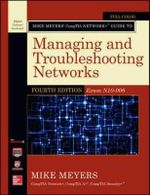 Mike Meyers' Comptia Network+ Guide to Managing and Troubleshooting Networks (Exam N10-006) : Mike Meyers' Computer Skills - Michael Meyers