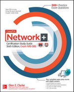CompTIA Network+ Certification Study Guide : Certification Press - Glen E. Clarke