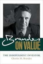 Brandes on Value : the Independent Investor - Charles H. Brandes
