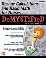 Dosage Calculations and Basic Math for Nurses Demystified : 2nd Edition - Jim Keogh