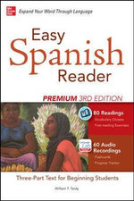 Easy Spanish Reader Premium : A Three-Part Reader for Beginning Students : 3rd Edition - William T. Tardy