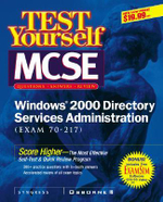 MCSE Windows 2000 Directory Services Test Yourself Practice Exams (Exam 70-215) : Test Yourself - Syngress Media, Inc.