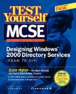 MCSE Designing A Windows 2000 Directory Test Yourself Practice Exams (Exam 70-219) - Syngress Media, Inc.