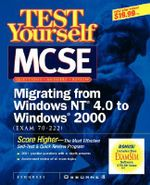 Test Yourself MCSE Migrating from NT to Windows 2000 (exam 70-222) - Syngress Media, Inc.