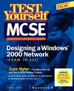 MCSE Designing a Windows 2000 Network Test Yourself Practice Exams (70-221) - Syngress Media, Inc.
